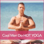 Cool Men Do Hot YOGA