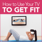 How to Use Your TV to Get Fit