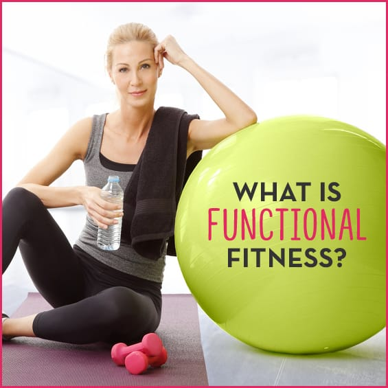 Learn what functional fitness is.
