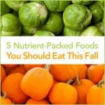 5 Nutrient-Packed Foods You Should Eat This Fall