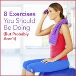 8 Exercises You Should Be Doing (But Probably Aren't)