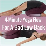 4-Minute Yoga Flow For A Bad Low Back