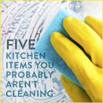 5 Kitchen Items You Probably Aren't Cleaning