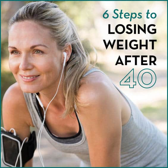 6 Steps To Losing Weight After 40