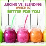 Juicing Vs. Blending: Which Is Better For You?