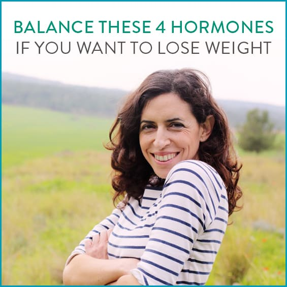 Balance These 4 Hormones If You Want To Lose Weight