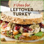 7 Uses For Leftover Thanksgiving Turkey
