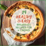 19 Healthy & Easy Breakfast Recipes For a Crowd