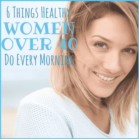 Learn the healthy habits women over 40 do every morning to start their day off right.