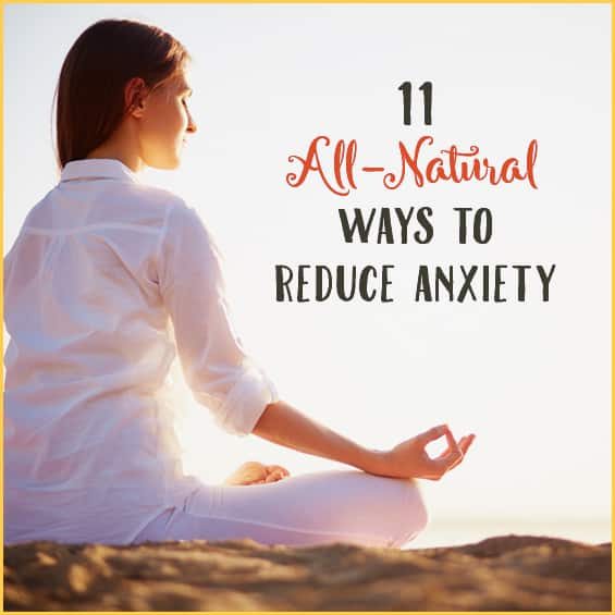 Relieve anxiety naturally with these 11 remedies.