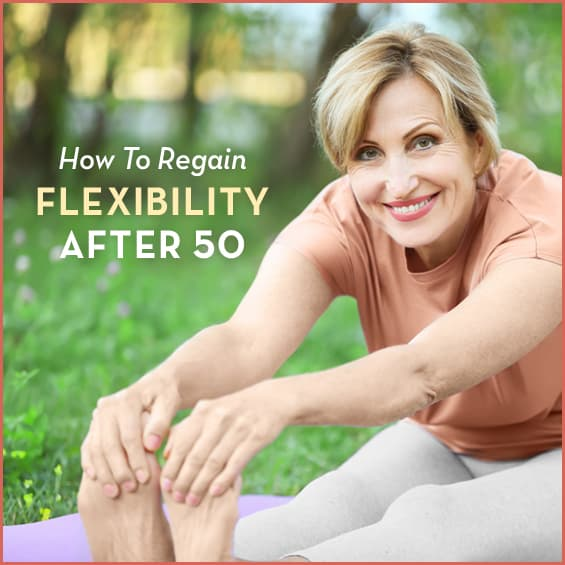"""Middle aged woman stretching outside with text: """"How To Regain Flexibility Over 50"""""""